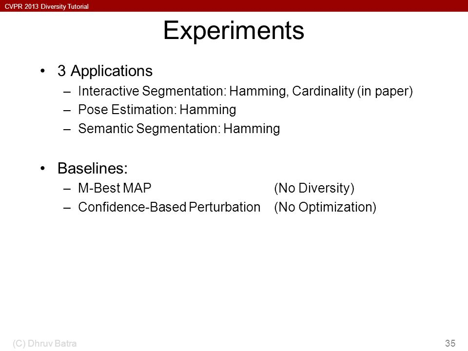 Experiments 3 Applications Baselines: