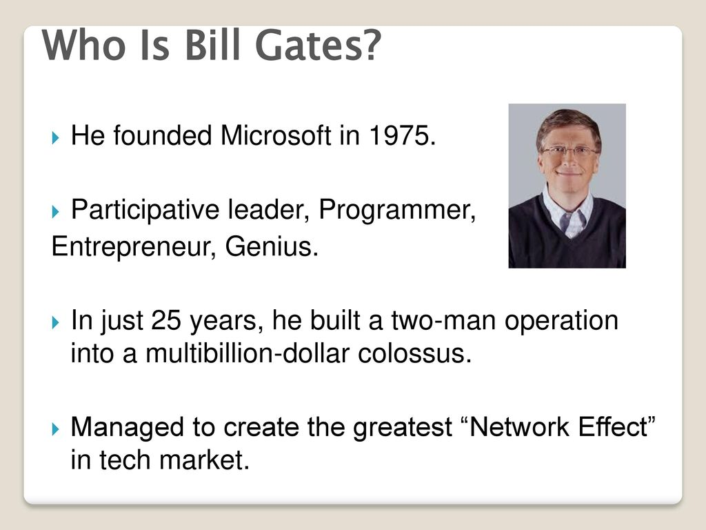 bill gates the man behind microsoft 2018-7-18 bill gates, the genius billionaire behind microsoft has some words of wisdom for you to act upon while on your path to success here are 10 bill gates quotes.