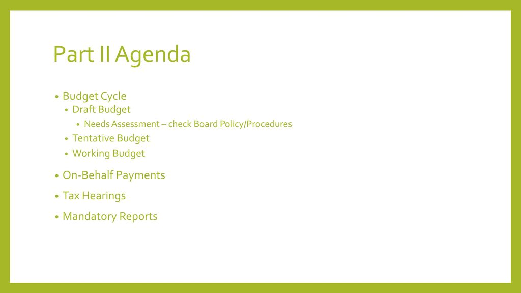Part II Agenda Budget Cycle On-Behalf Payments Tax Hearings