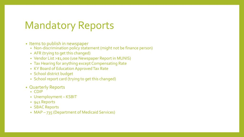 Mandatory Reports Items to publish in newspaper Quarterly Reports