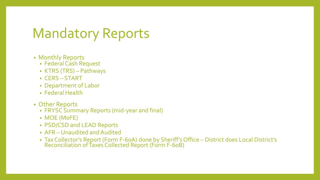 Mandatory Reports Monthly Reports Other Reports Federal Cash Request