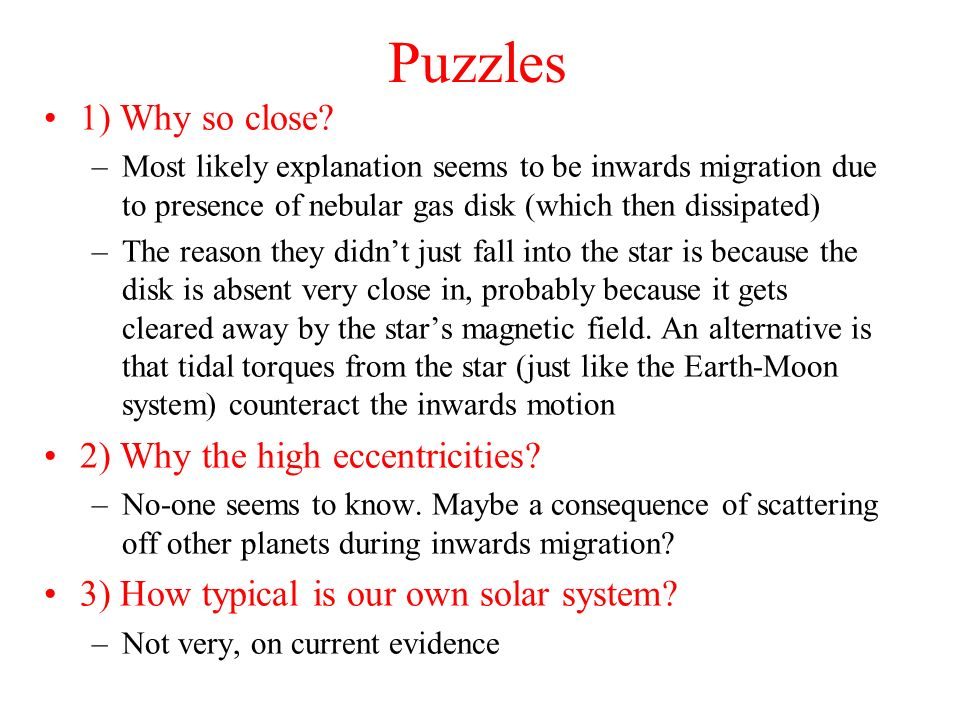 Puzzles 1) Why so close 2) Why the high eccentricities