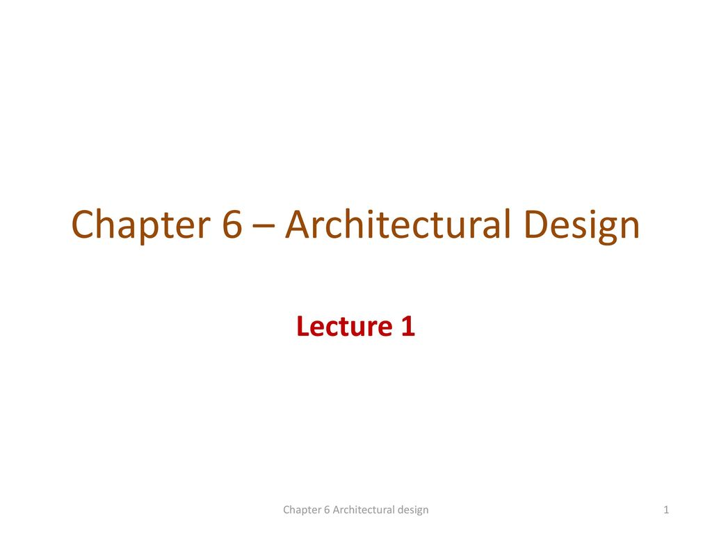 Good Chapter 6 U2013 Architectural Design