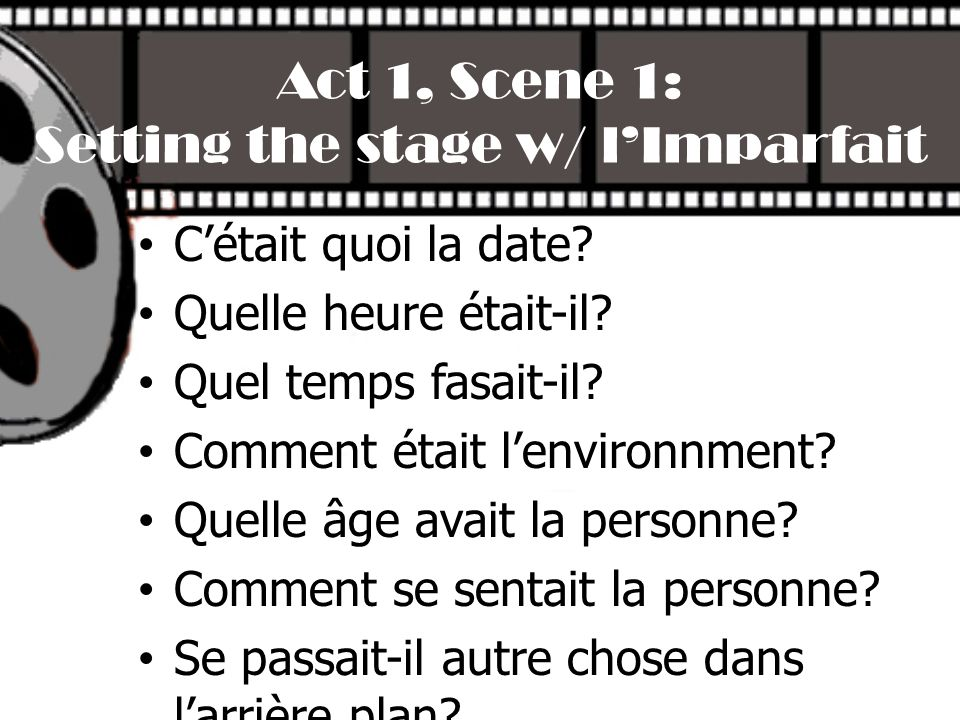 Act 1, Scene 1: Setting the stage w/ l'Imparfait