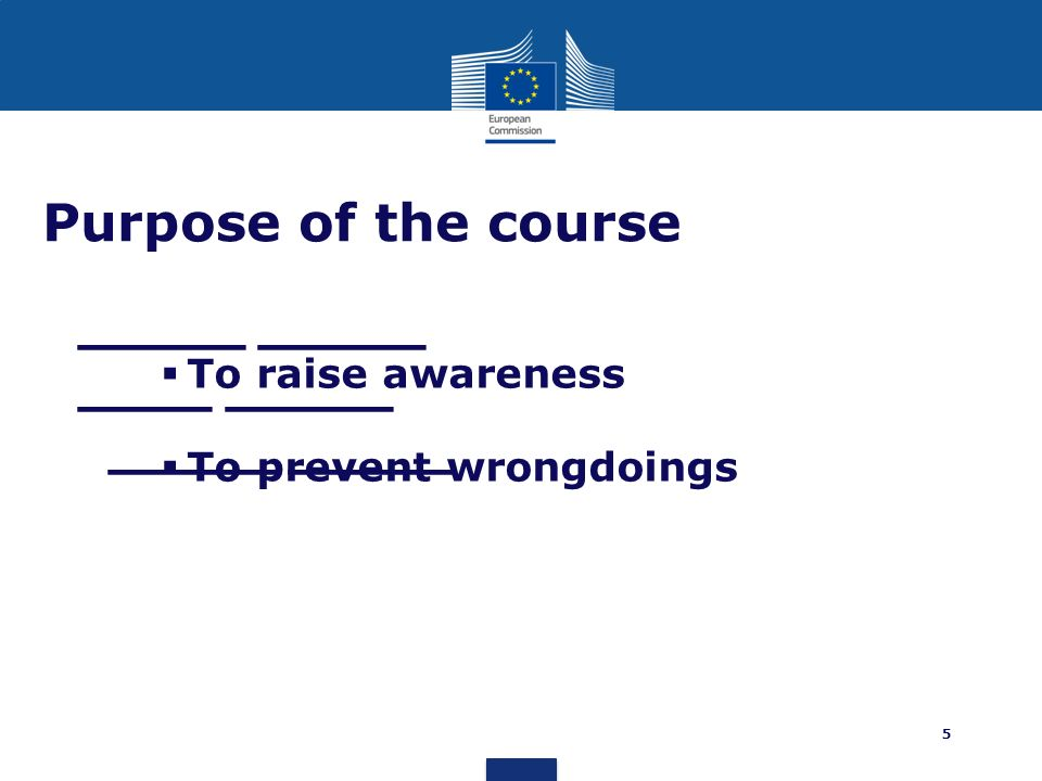 Purpose of the course To raise awareness To prevent wrongdoings
