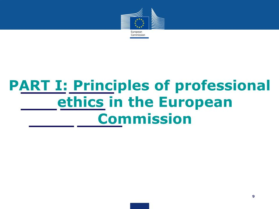 PART I: Principles of professional ethics in the European Commission