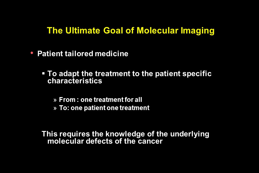 The Ultimate Goal of Molecular Imaging