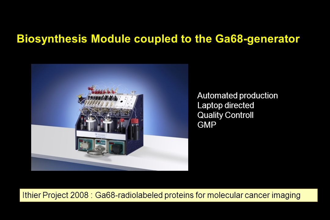 Biosynthesis Module coupled to the Ga68-generator