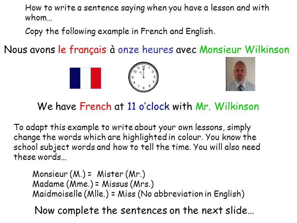 Nous avons le français à onze heures avec Monsieur Wilkinson