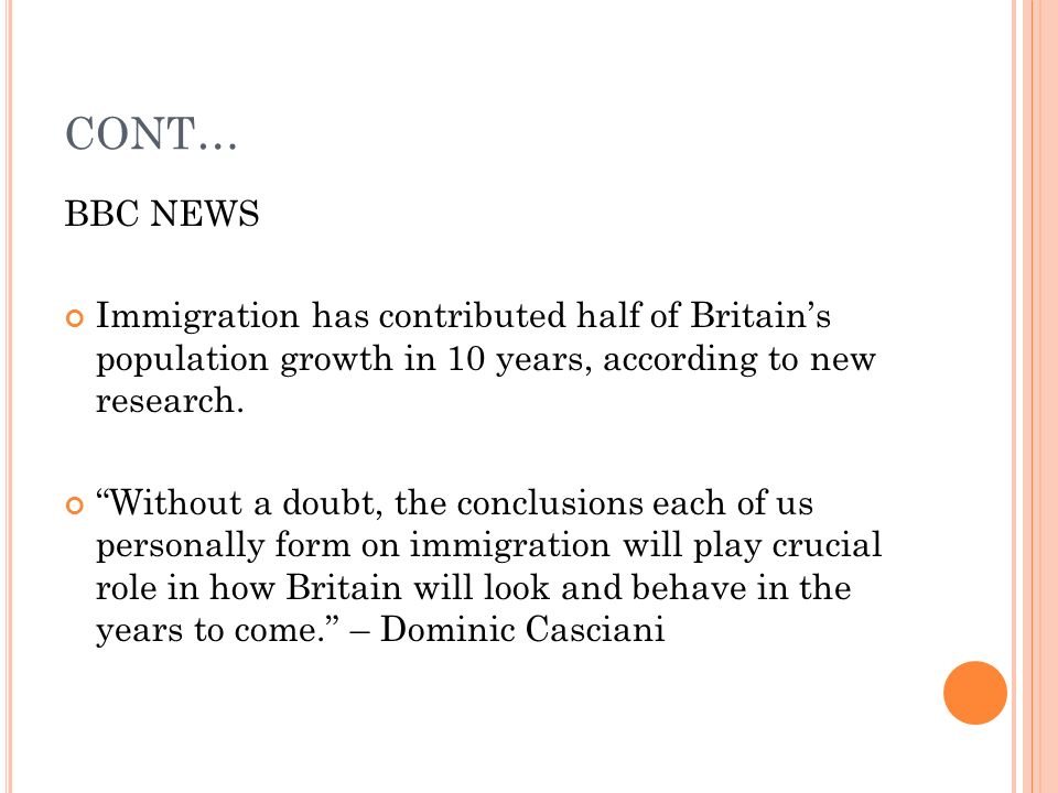 CONT… BBC NEWS. Immigration has contributed half of Britain's population growth in 10 years, according to new research.