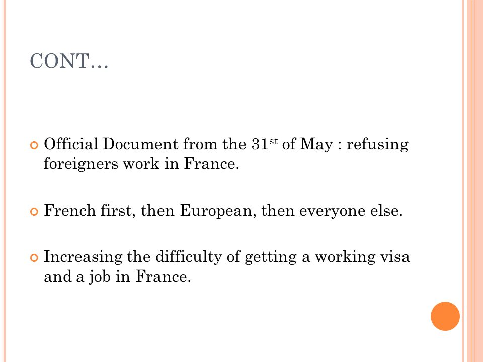CONT… Official Document from the 31st of May : refusing foreigners work in France. French first, then European, then everyone else.