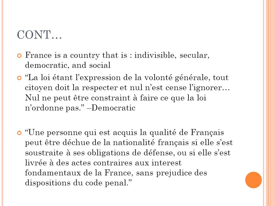 CONT… France is a country that is : indivisible, secular, democratic, and social.