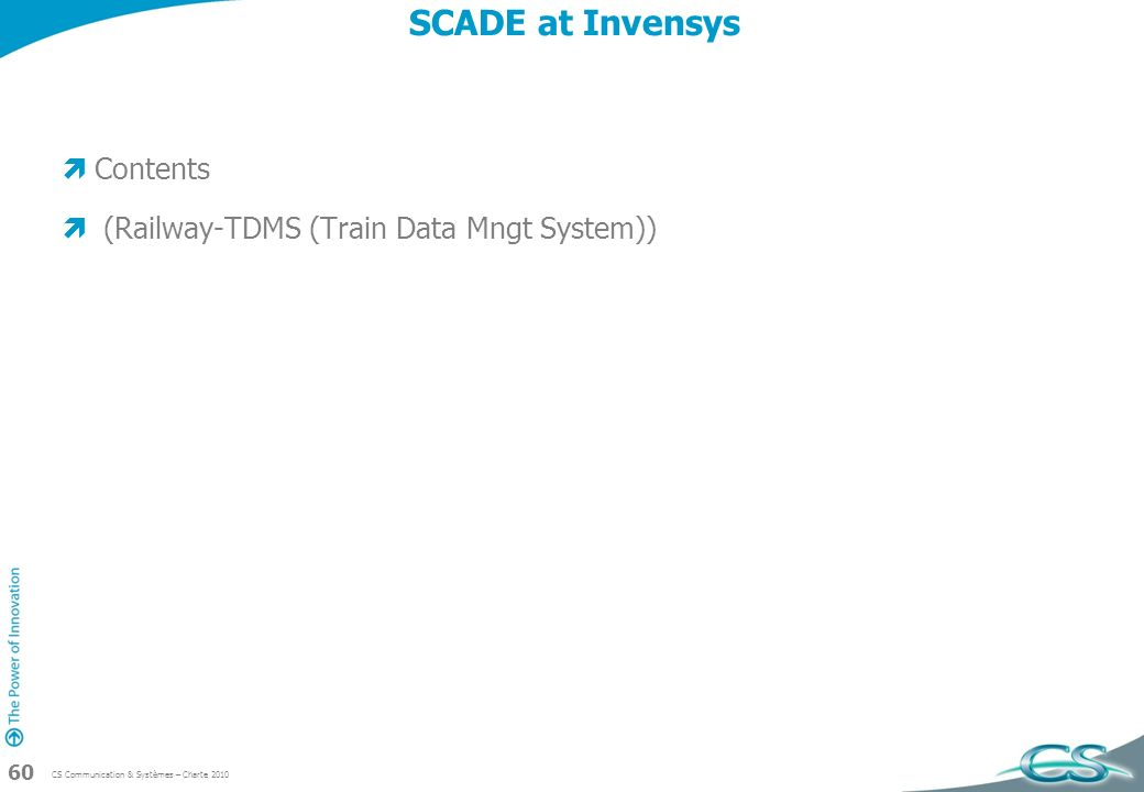 SCADE at Invensys Contents (Railway-TDMS (Train Data Mngt System))
