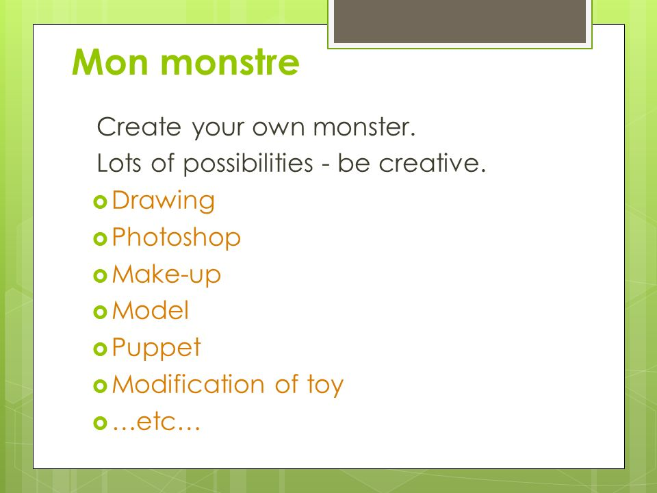 Mon monstre Create your own monster.
