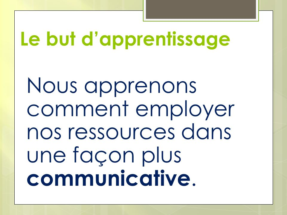 Le but d'apprentissage