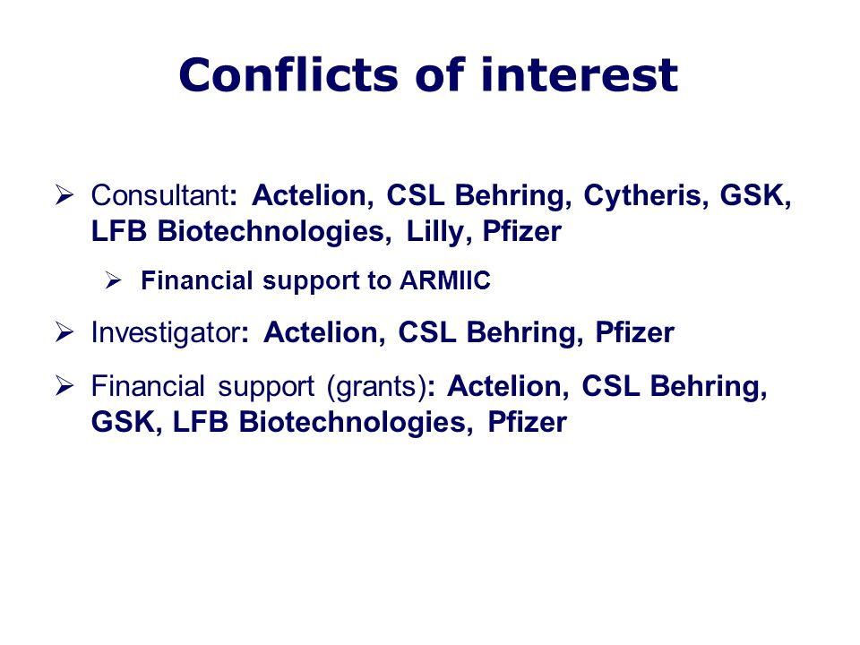 Conflicts of interest Consultant: Actelion, CSL Behring, Cytheris, GSK, LFB Biotechnologies, Lilly, Pfizer.