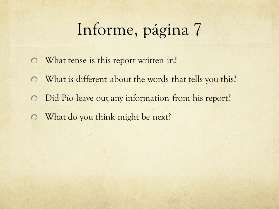 Informe, página 7 What tense is this report written in