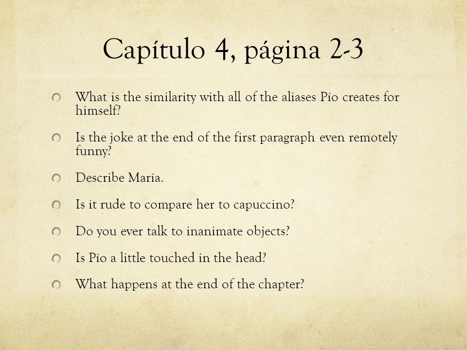 Capítulo 4, página 2-3 What is the similarity with all of the aliases Pío creates for himself