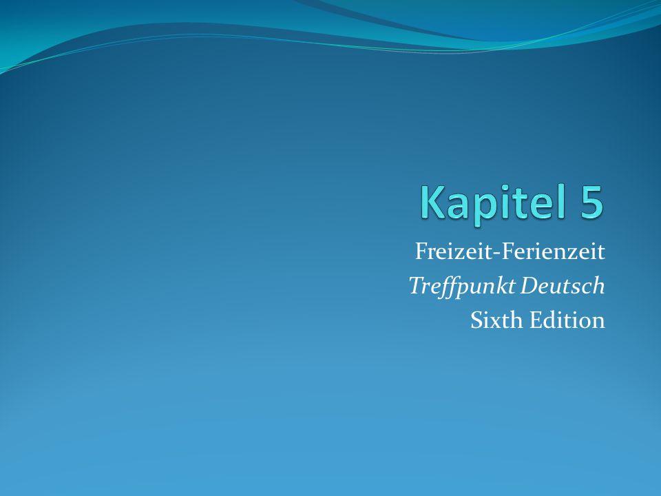 Freizeit-Ferienzeit Treffpunkt Deutsch Sixth Edition