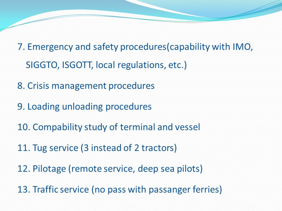 7. Emergency and safety procedures(capability with IMO, SIGGTO, ISGOTT, local regulations, etc.)