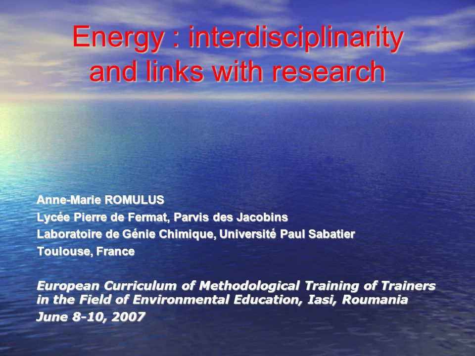 Energy : interdisciplinarity and links with research