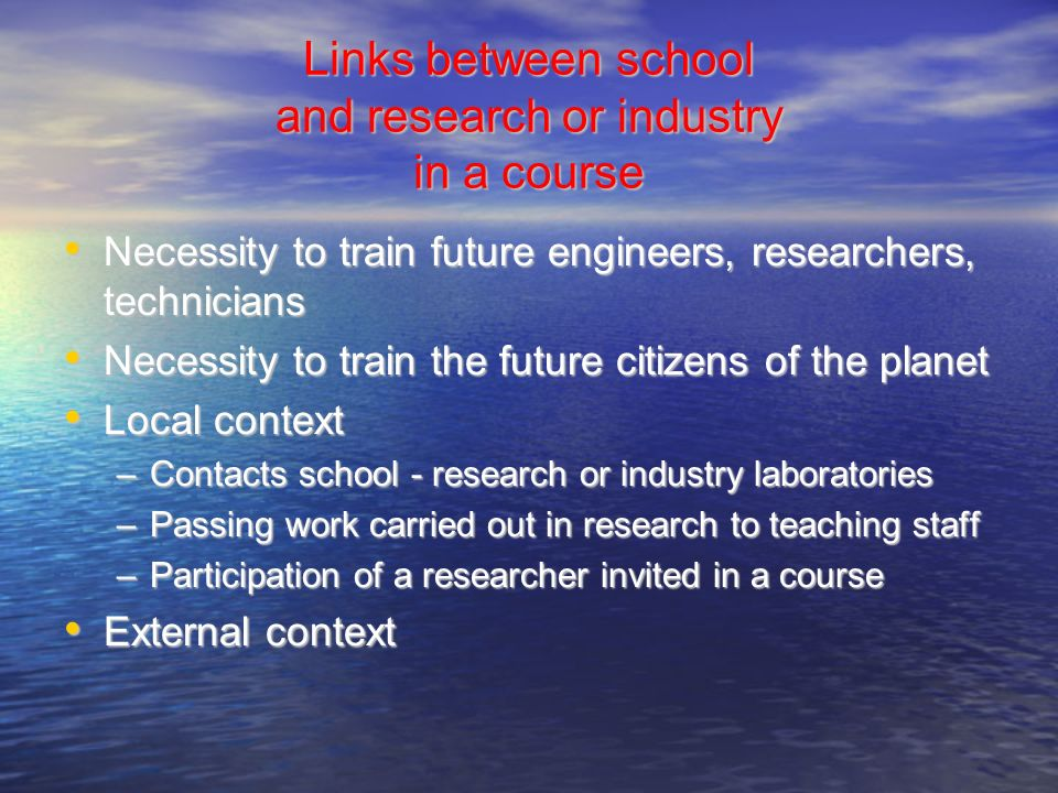 Links between school and research or industry in a course