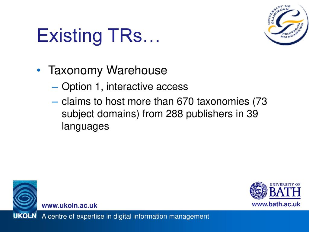 Existing TRs… Taxonomy Warehouse Option 1, interactive access