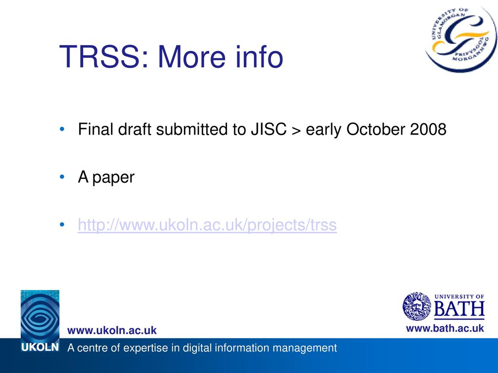 TRSS: More info Final draft submitted to JISC > early October 2008