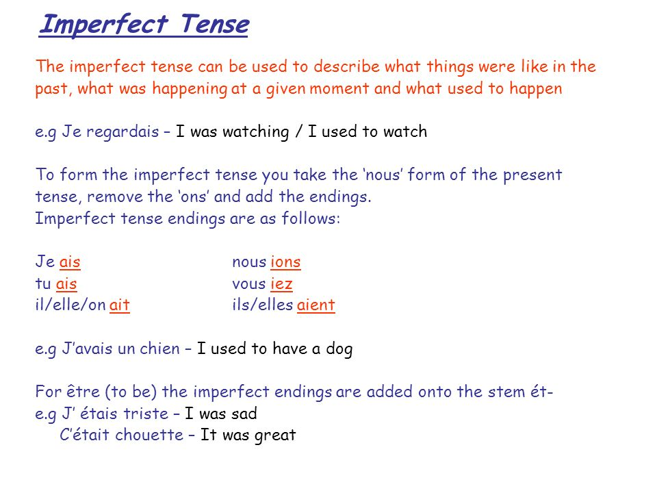 Imperfect Tense The imperfect tense can be used to describe what things were like in the.