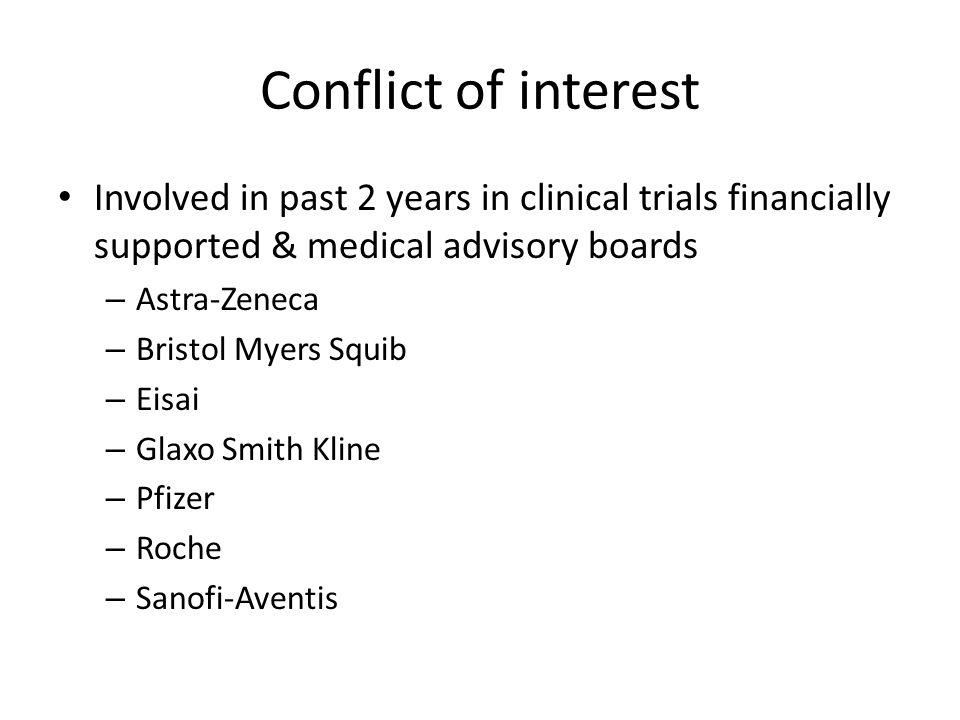 Conflict of interest Involved in past 2 years in clinical trials financially supported & medical advisory boards.