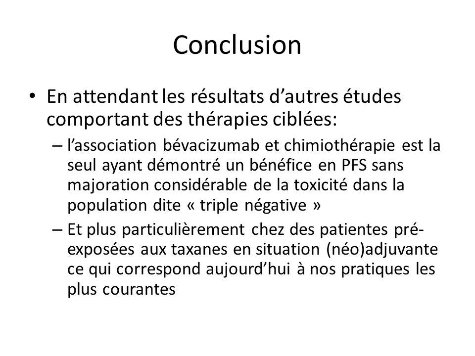 Conclusion En attendant les résultats d'autres études comportant des thérapies ciblées: