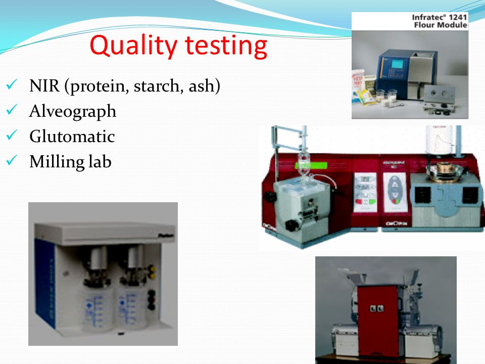 Quality testing NIR (protein, starch, ash) Alveograph Glutomatic