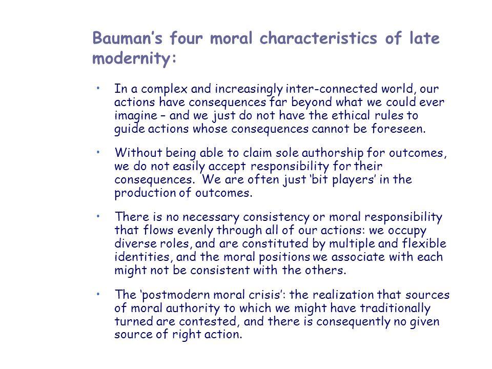 Bauman's four moral characteristics of late modernity:
