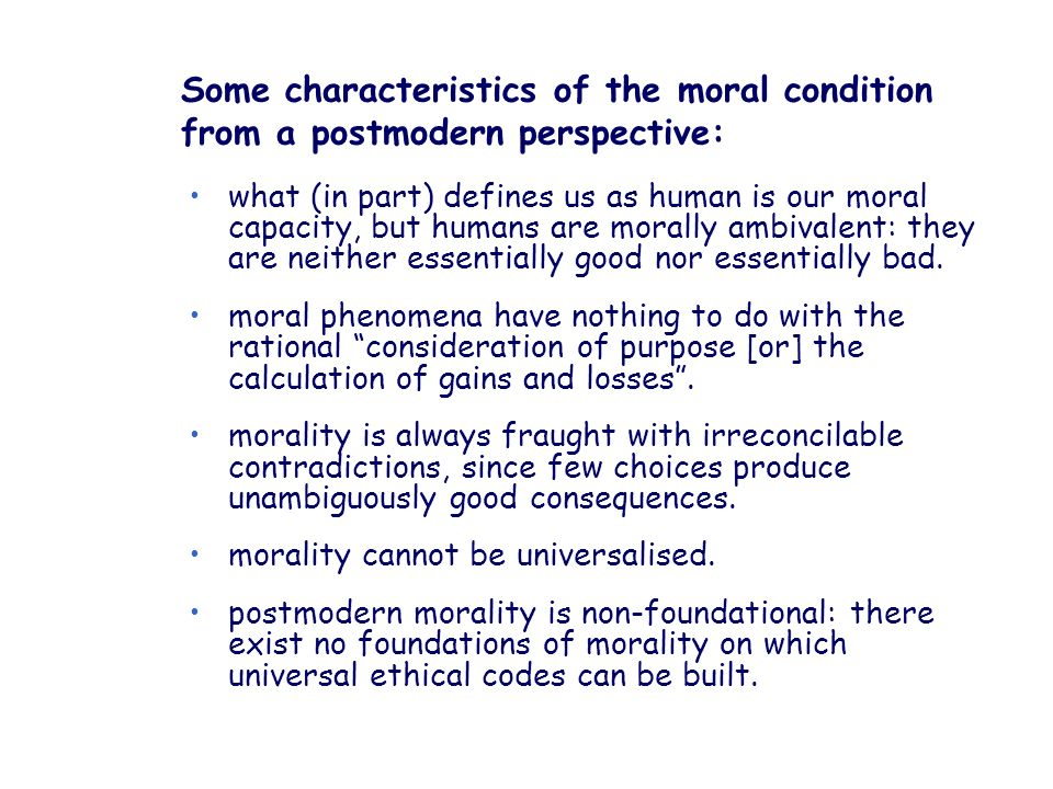 Some characteristics of the moral condition from a postmodern perspective: