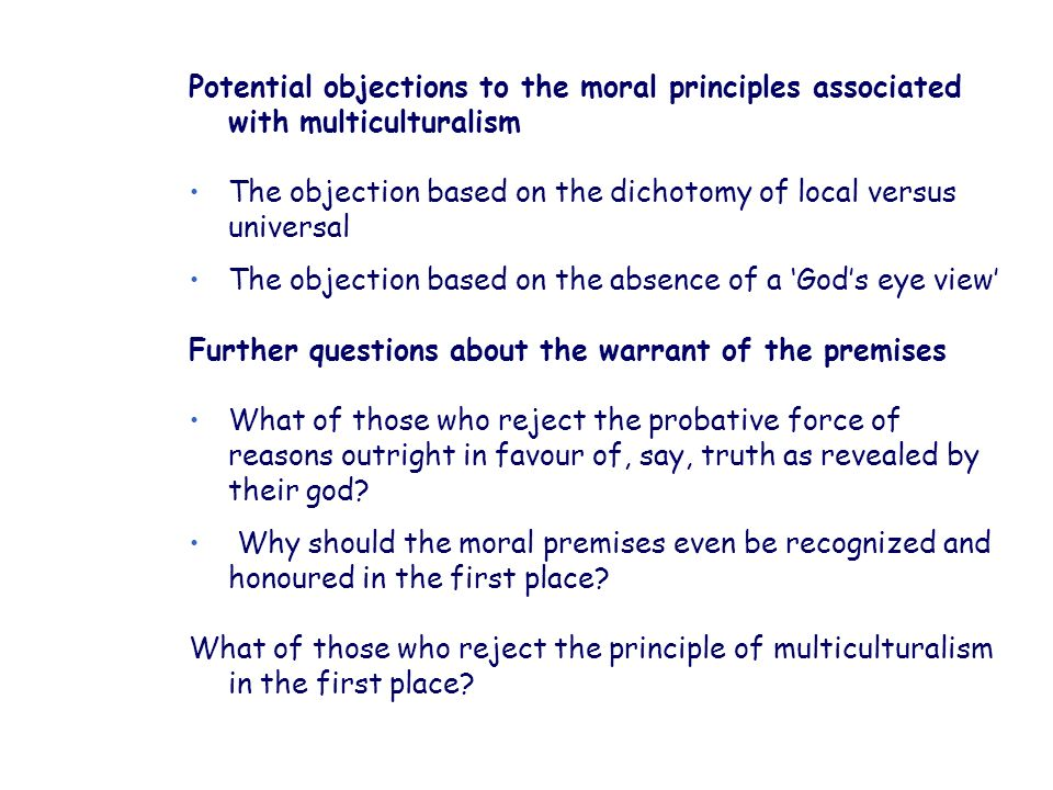 Potential objections to the moral principles associated with multiculturalism