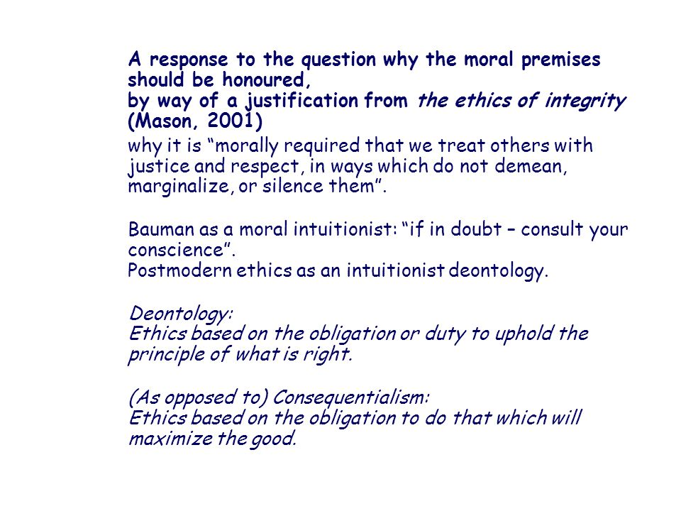 A response to the question why the moral premises should be honoured,
