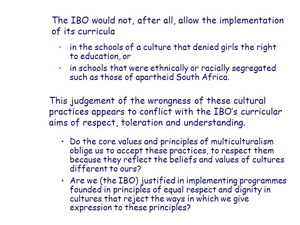 The IBO would not, after all, allow the implementation of its curricula