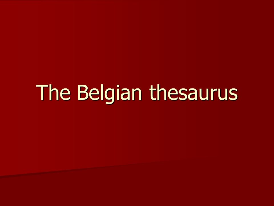 The Belgian thesaurus