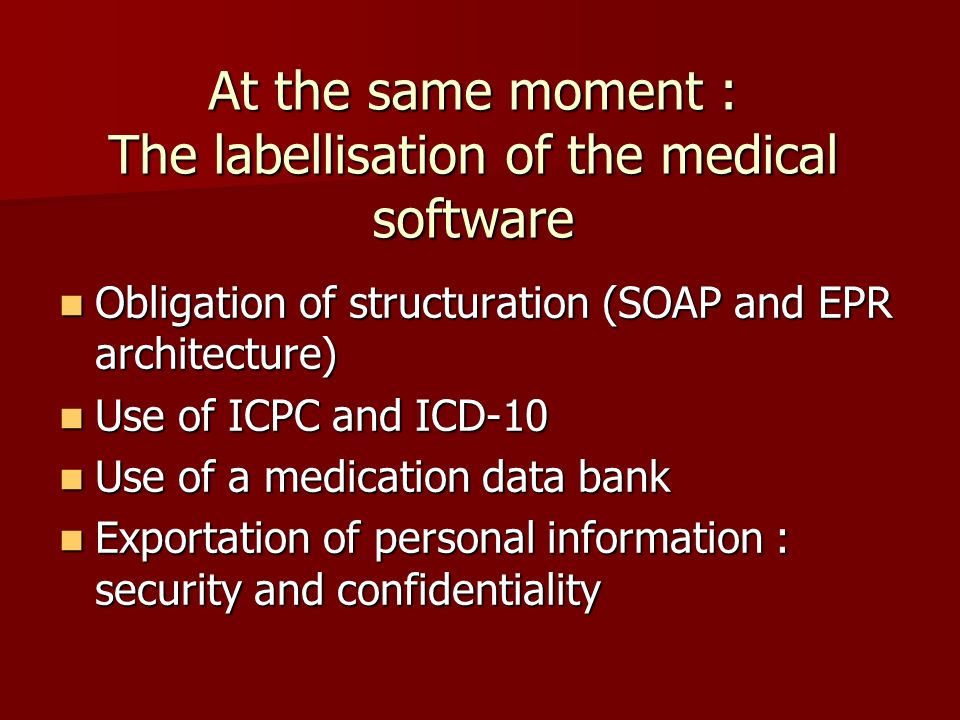 At the same moment : The labellisation of the medical software