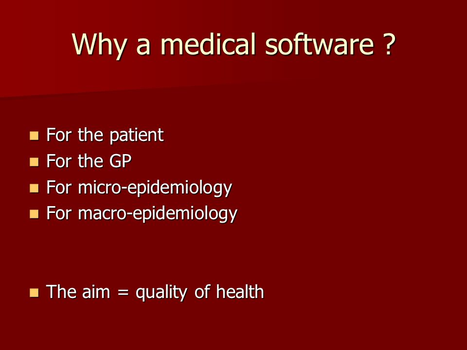 Why a medical software For the patient For the GP