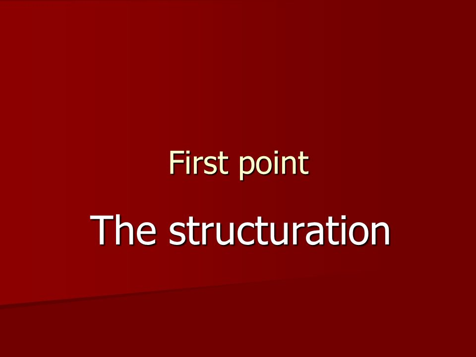 First point The structuration