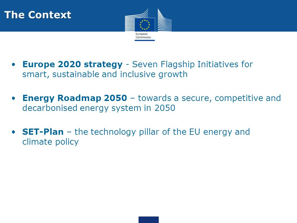 The Context Europe 2020 strategy - Seven Flagship Initiatives for smart, sustainable and inclusive growth.