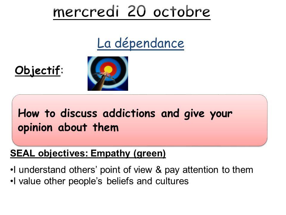 mercredi 20 octobre La dépendance
