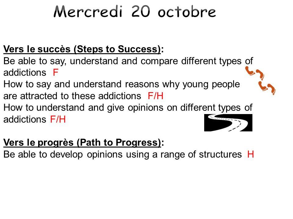 Mercredi 20 octobre Vers le succès (Steps to Success):