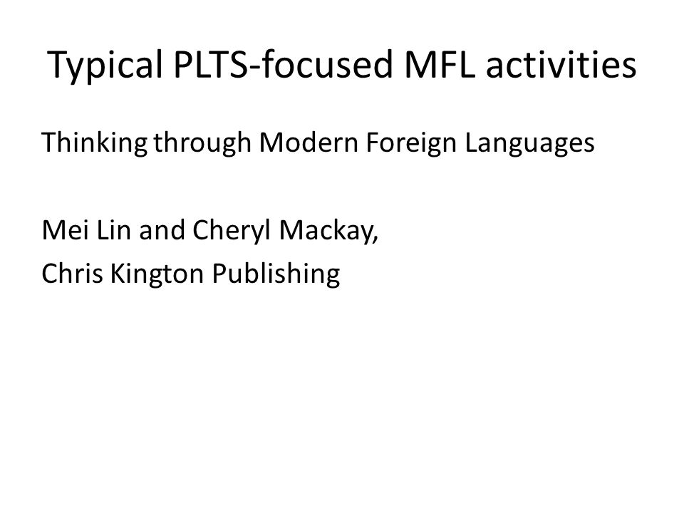 Typical PLTS-focused MFL activities