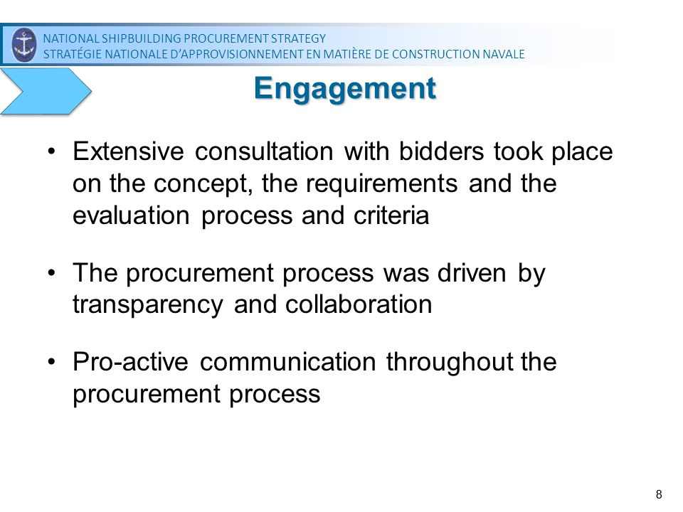 Engagement Extensive consultation with bidders took place on the concept, the requirements and the evaluation process and criteria.