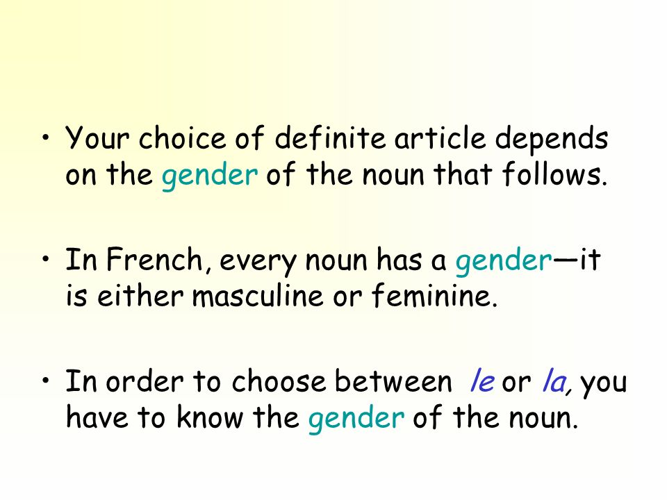 Your choice of definite article depends on the gender of the noun that follows.