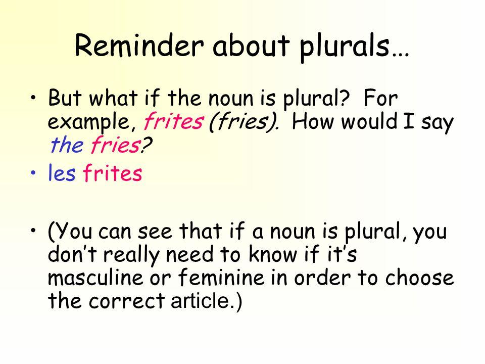 Reminder about plurals…