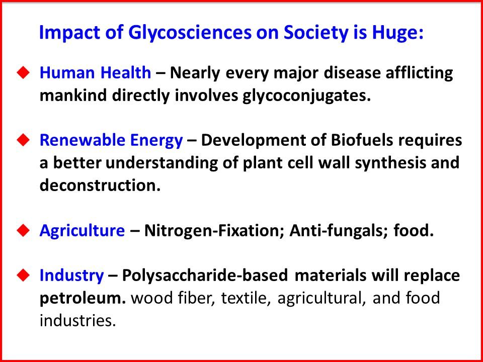 Impact of Glycosciences on Society is Huge:
