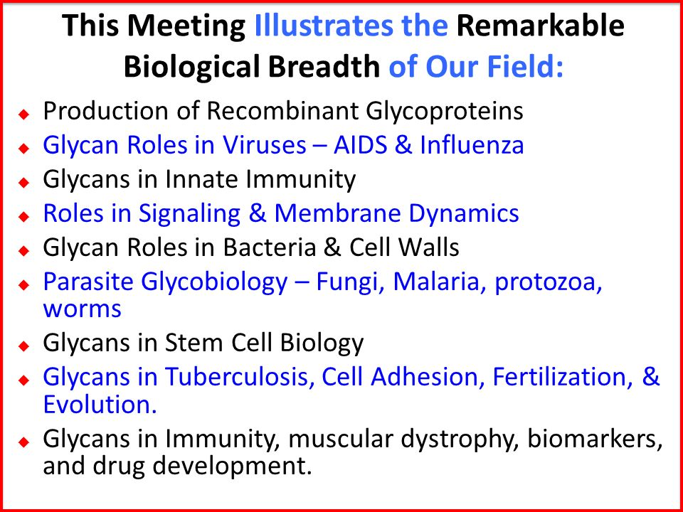 This Meeting Illustrates the Remarkable Biological Breadth of Our Field: